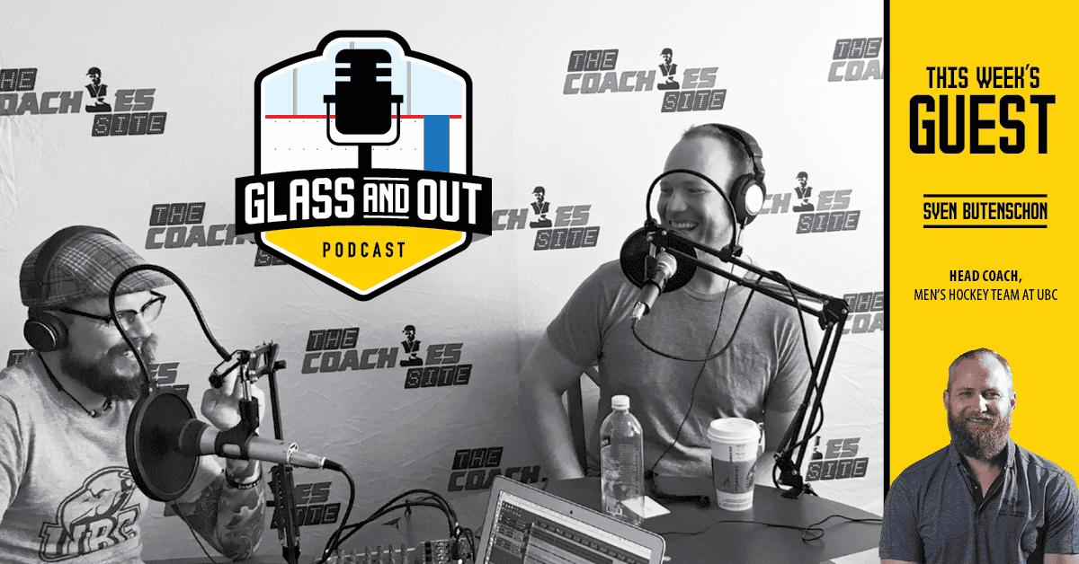 UBC Coach Butenschon Sven Ice Hockey Glass and Out Podcast