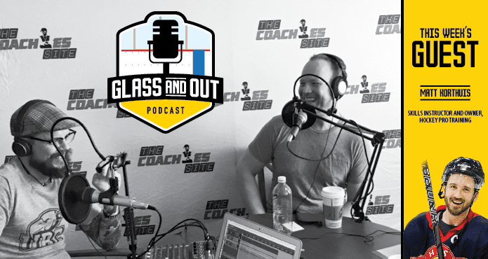 Matt Korthuis Podcast Glass and Out Hockey Pro Training Ice Hockey Coach